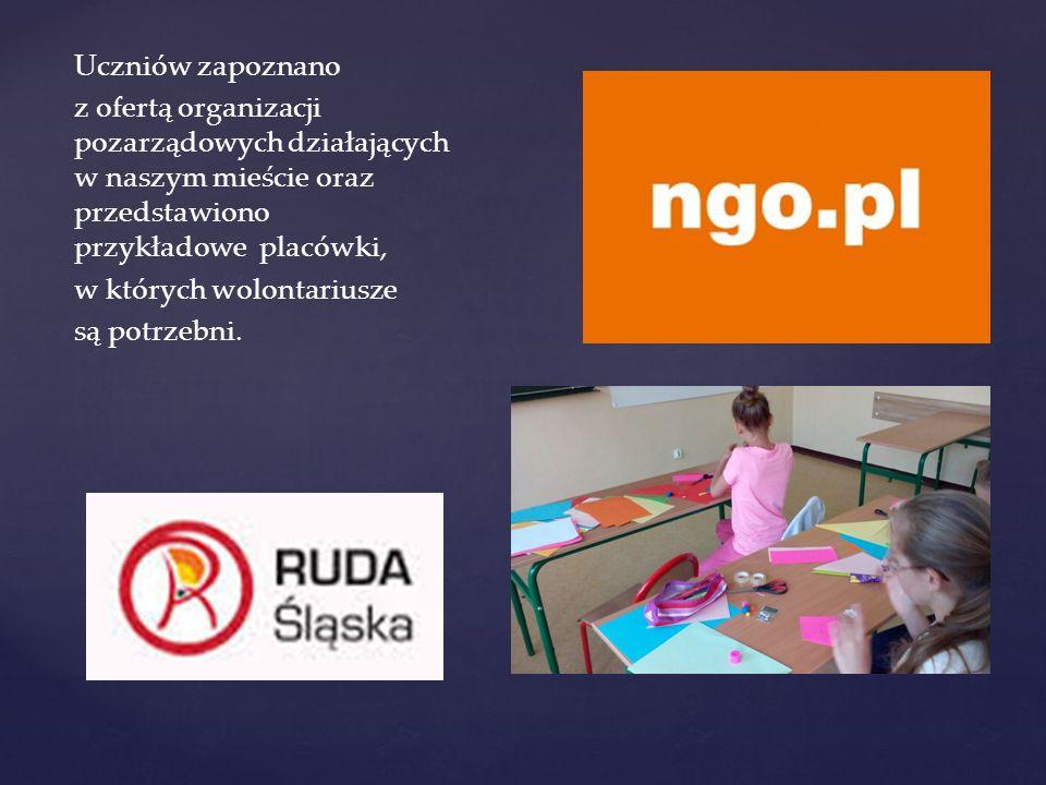 Uczniów zapoznano z ofertą organizacji pozarządowych działających w naszym mieście oraz przedstawiono przykładowe placówki, w których wolontariusze są