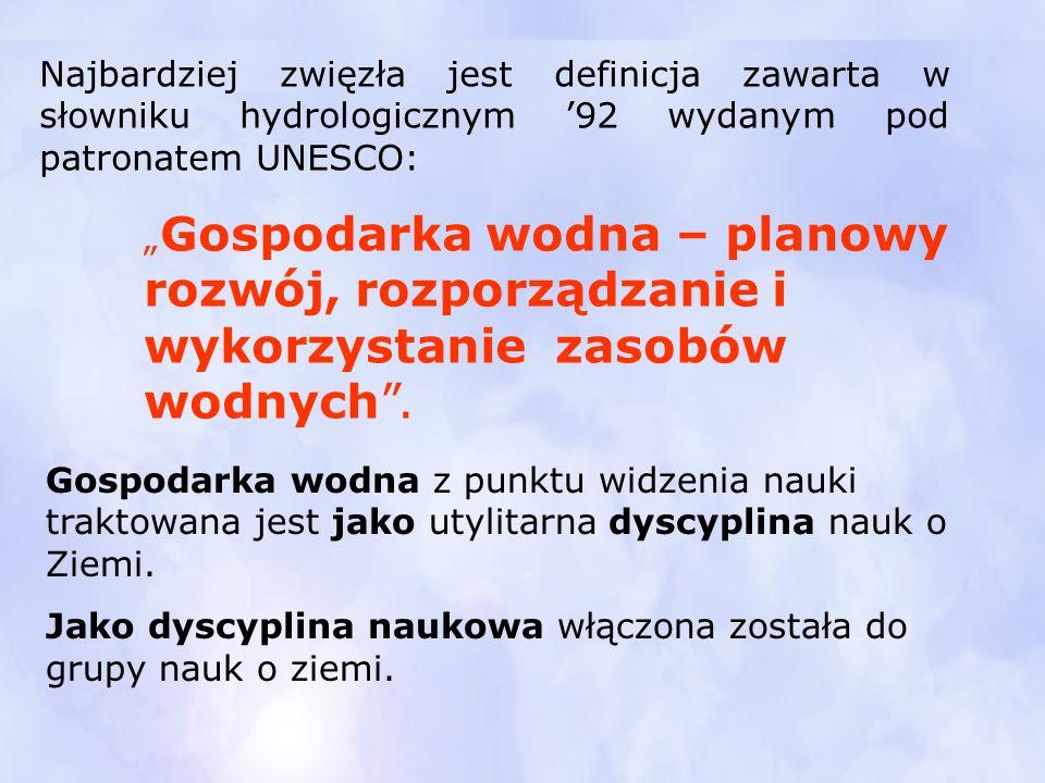 """Najbardziej zwięzła jest definicja zawarta w słowniku hydrologicznym '92 wydanym pod patronatem UNESCO: """" Gospodarka wodna – planowy rozwój, rozporząd"""