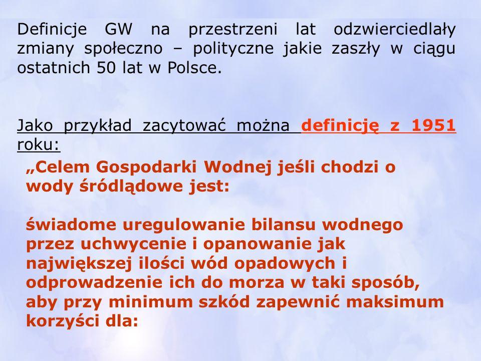 Definicje GW na przestrzeni lat odzwierciedlały zmiany społeczno – polityczne jakie zaszły w ciągu ostatnich 50 lat w Polsce. Jako przykład zacytować
