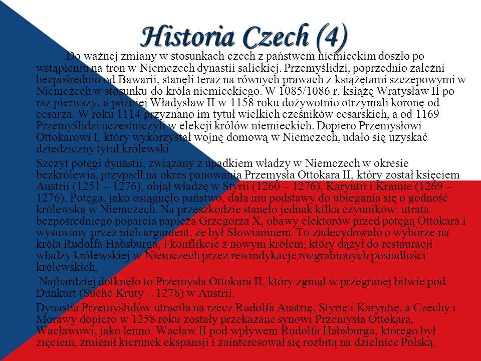 Historia Czech (4) Do ważnej zmiany w stosunkach czech z państwem niemieckim doszło po wstąpieniu na tron w Niemczech dynastii salickiej. Przemyślidzi