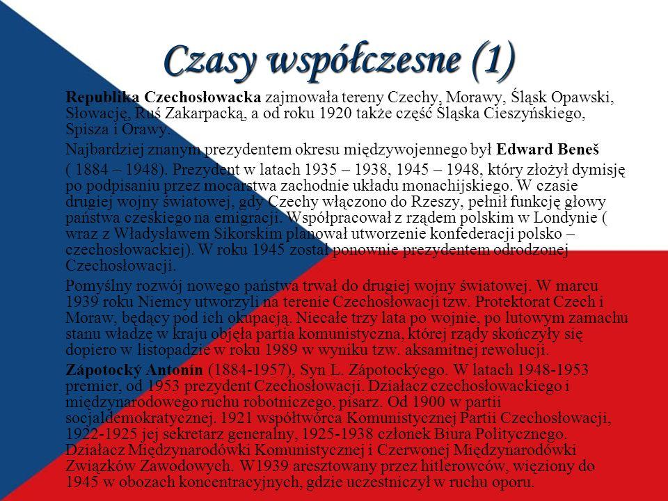 Czasy współczesne (1) Republika Czechosłowacka zajmowała tereny Czechy, Morawy, Śląsk Opawski, Słowację, Ruś Zakarpacką, a od roku 1920 także część Śl