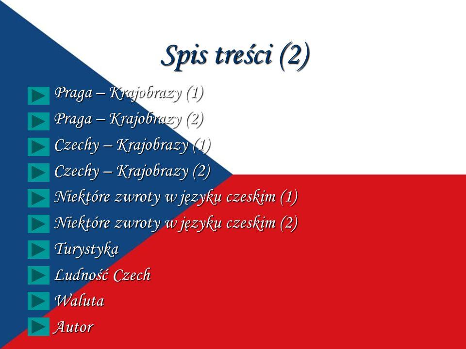 Spis treści (2) Praga – Krajobrazy (1) Praga – Krajobrazy (1) Praga – Krajobrazy (2) Praga – Krajobrazy (2) Czechy – Krajobrazy (1) Czechy – Krajobraz