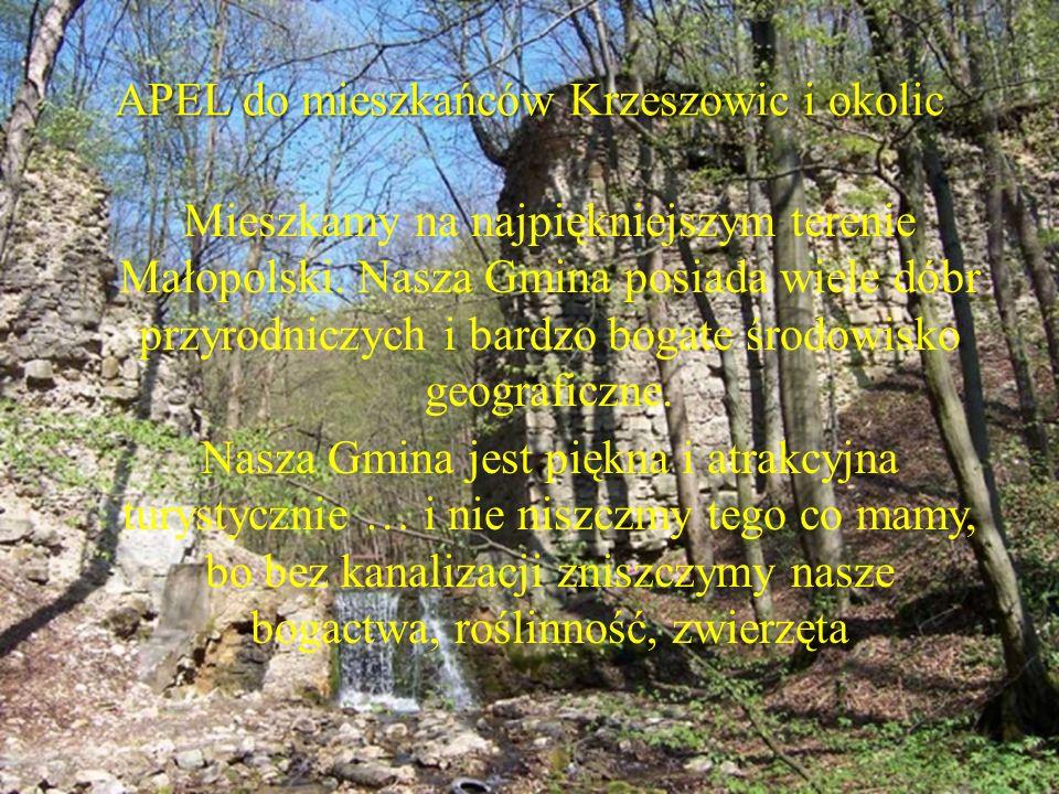 APEL do mieszkańców Krzeszowic i okolic Mieszkamy na najpiękniejszym terenie Małopolski. Nasza Gmina posiada wiele dóbr przyrodniczych i bardzo bogate