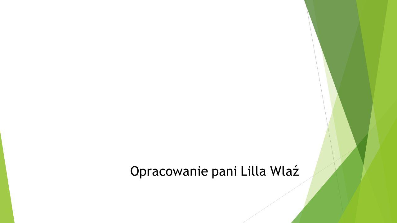 Opracowanie pani Lilla Wlaź