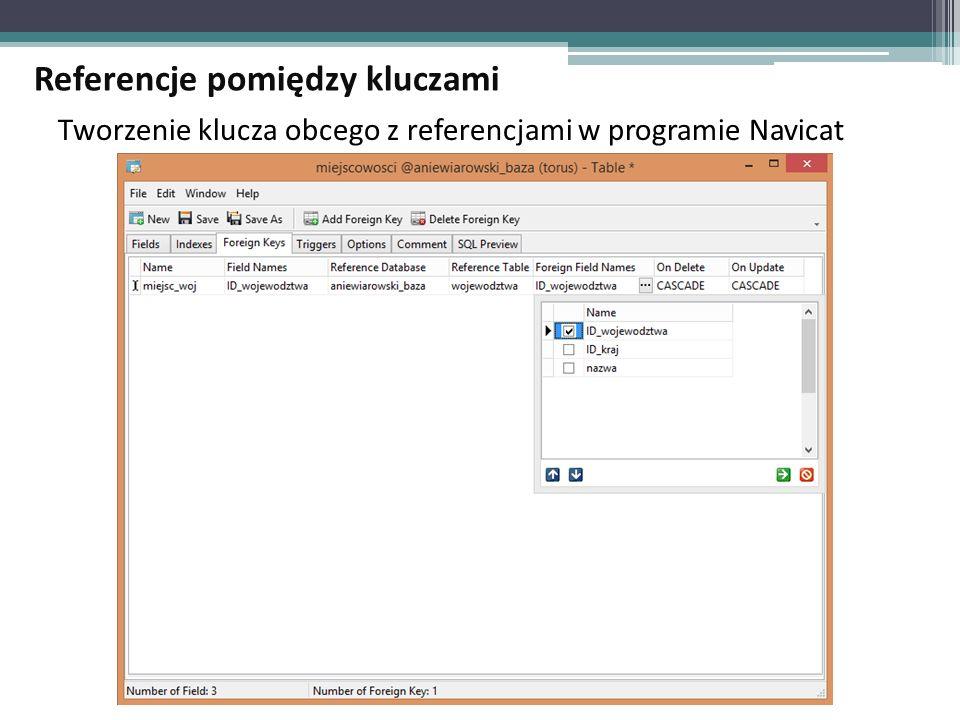 Tworzenie klucza obcego z referencjami w programie Navicat Referencje pomiędzy kluczami