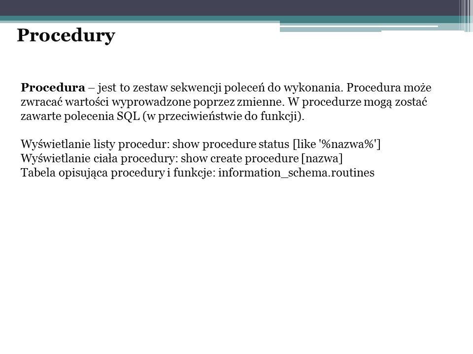 Procedura – jest to zestaw sekwencji poleceń do wykonania.