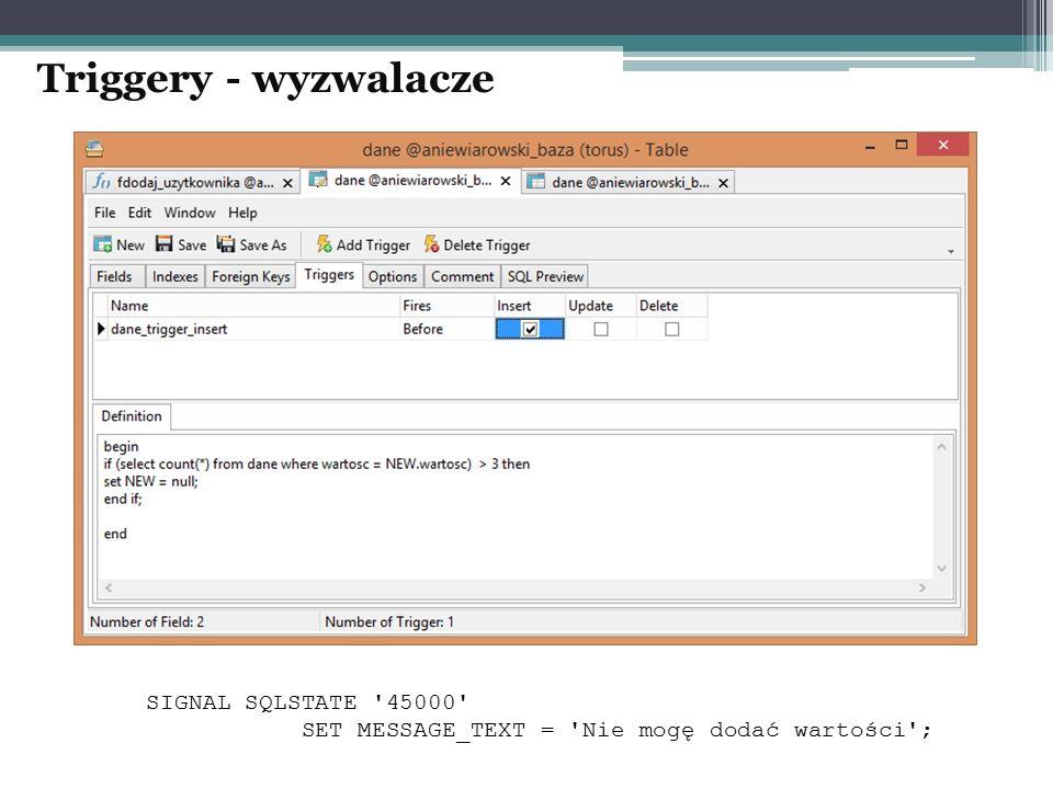 SIGNAL SQLSTATE 45000 SET MESSAGE_TEXT = Nie mogę dodać wartości ;