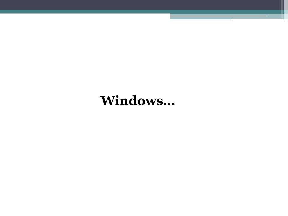 Windows…