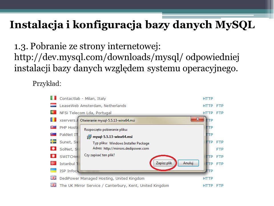 1.3. Pobranie ze strony internetowej: http://dev.mysql.com/downloads/mysql/ odpowiedniej instalacji bazy danych względem systemu operacyjnego. Przykła