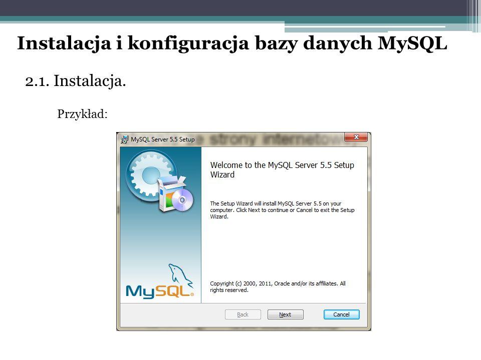 2.1. Instalacja. Przykład: Instalacja i konfiguracja bazy danych MySQL