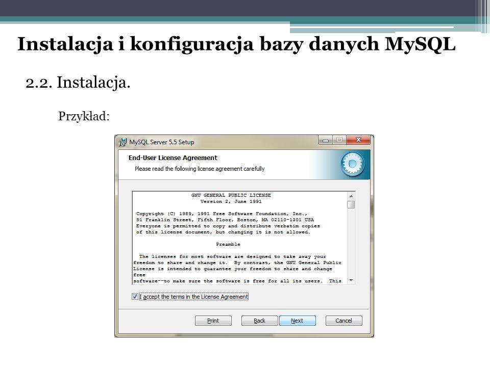 2.2. Instalacja. Przykład: Instalacja i konfiguracja bazy danych MySQL