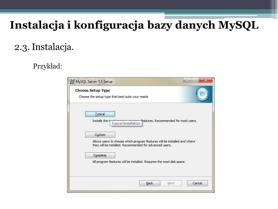 2.3. Instalacja. Przykład: Instalacja i konfiguracja bazy danych MySQL