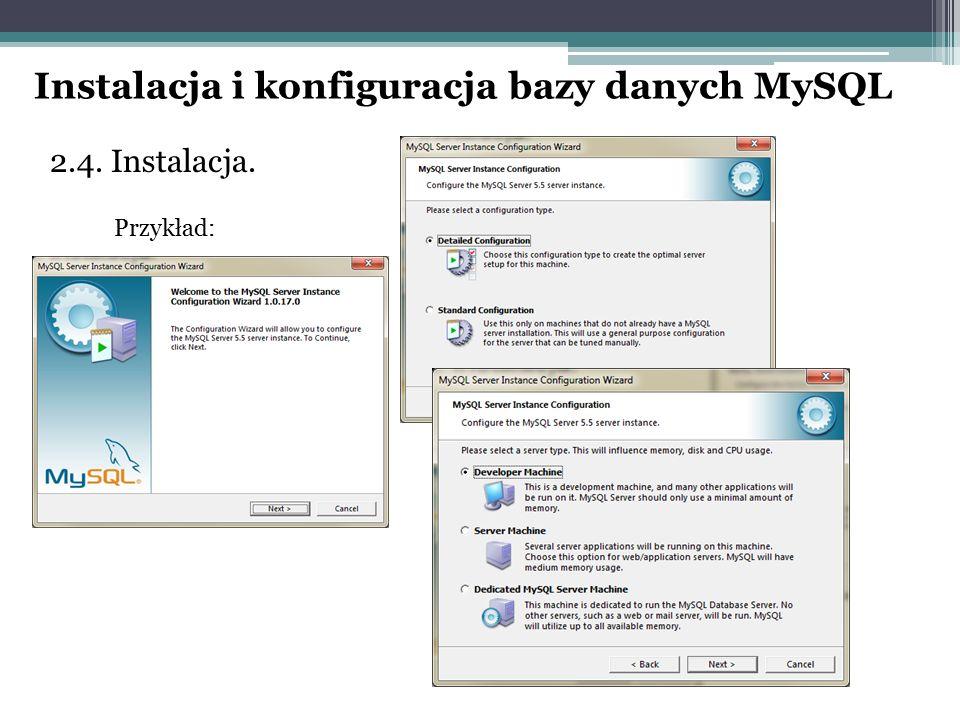 2.4. Instalacja. Przykład: Instalacja i konfiguracja bazy danych MySQL