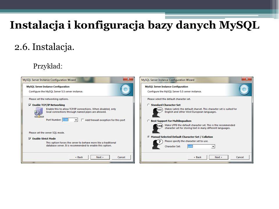 2.6. Instalacja. Przykład: Instalacja i konfiguracja bazy danych MySQL