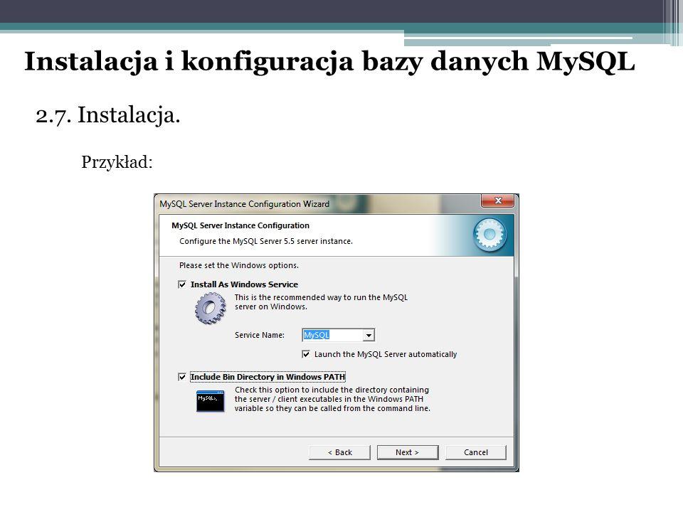 2.7. Instalacja. Przykład: Instalacja i konfiguracja bazy danych MySQL