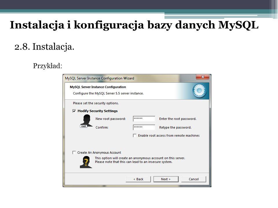 2.8. Instalacja. Przykład: Instalacja i konfiguracja bazy danych MySQL