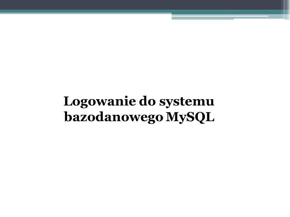 Logowanie do systemu bazodanowego MySQL