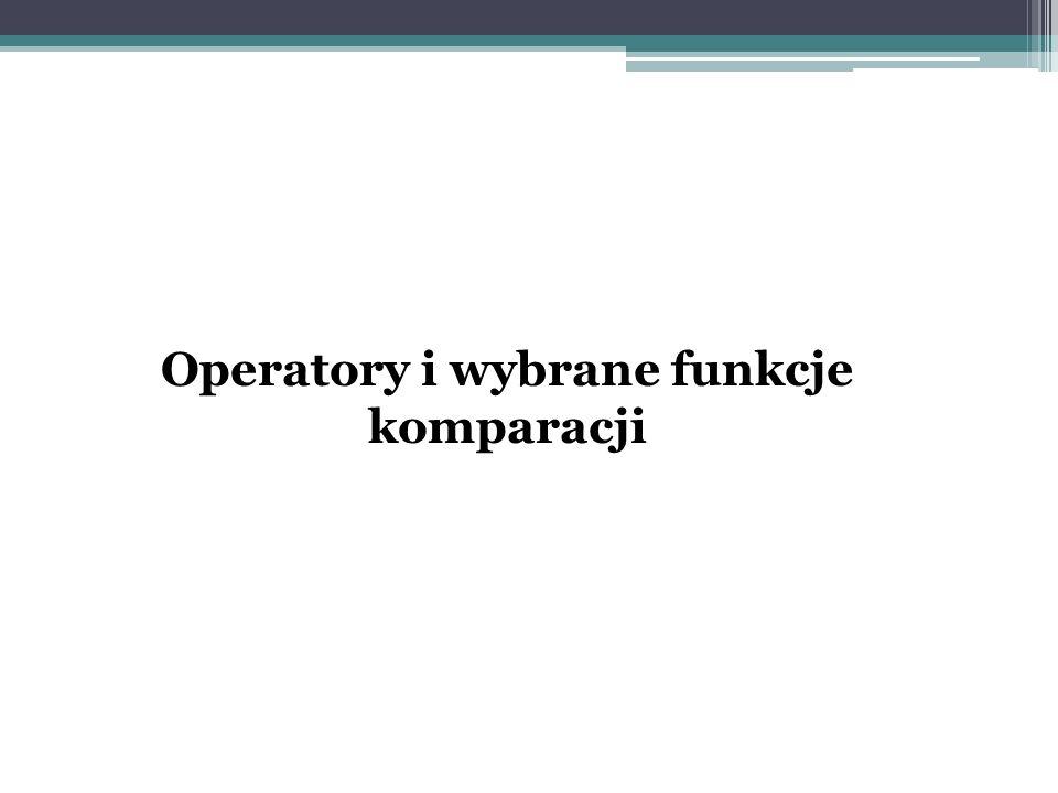 Operatory i wybrane funkcje komparacji