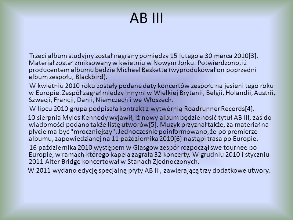 AB III Trzeci album studyjny został nagrany pomiędzy 15 lutego a 30 marca 2010[3].