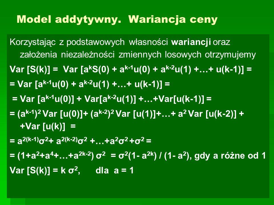 Model addytywny.Przykład Rozważmy 300 – etapową symulację w modelu addytywnym.