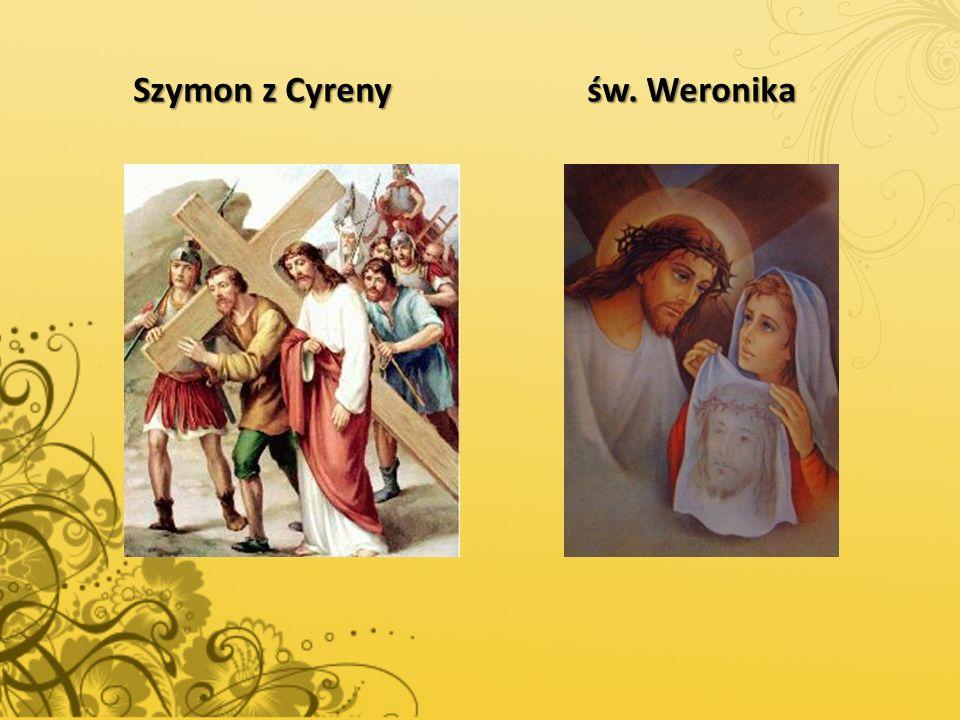 Szymon z Cyreny św. Weronika Szymon z Cyreny św. Weronika