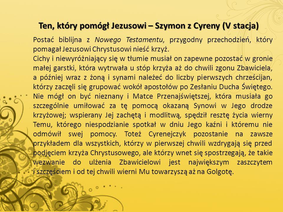 Ten, który pomógł Jezusowi – Szymon z Cyreny (V stacja) Ten, który pomógł Jezusowi – Szymon z Cyreny (V stacja) Postać biblijna z Nowego Testamentu, p