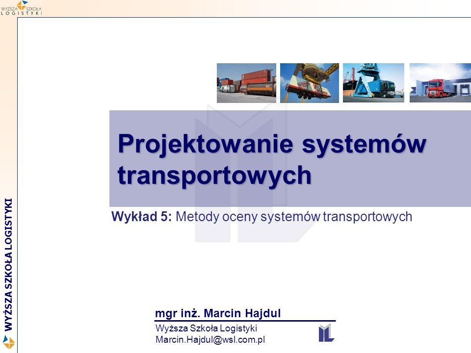 2 WYŻSZA SZKOŁA LOGISTYKI Projektowanie systemów transportowych Koszt tonokilometra 12