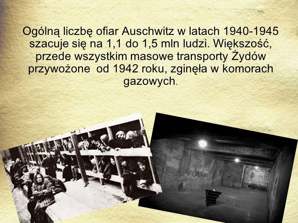 Ogólną liczbę ofiar Auschwitz w latach 1940-1945 szacuje się na 1,1 do 1,5 mln ludzi. Większość, przede wszystkim masowe transporty Żydów przywożone o