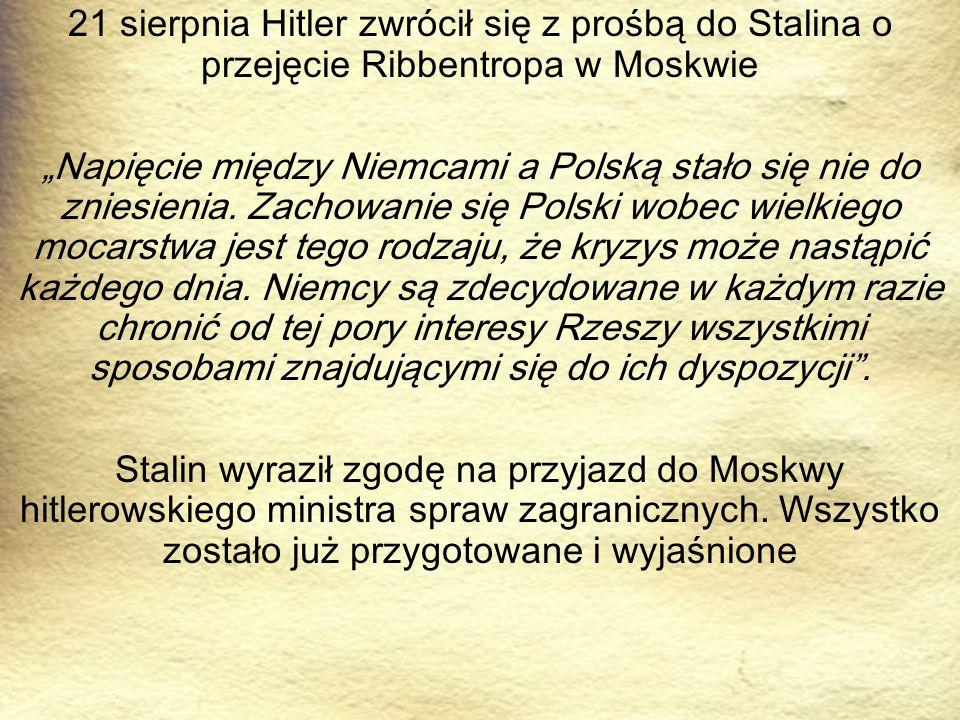 """21 sierpnia Hitler zwrócił się z prośbą do Stalina o przejęcie Ribbentropa w Moskwie """"Napięcie między Niemcami a Polską stało się nie do zniesienia. Z"""