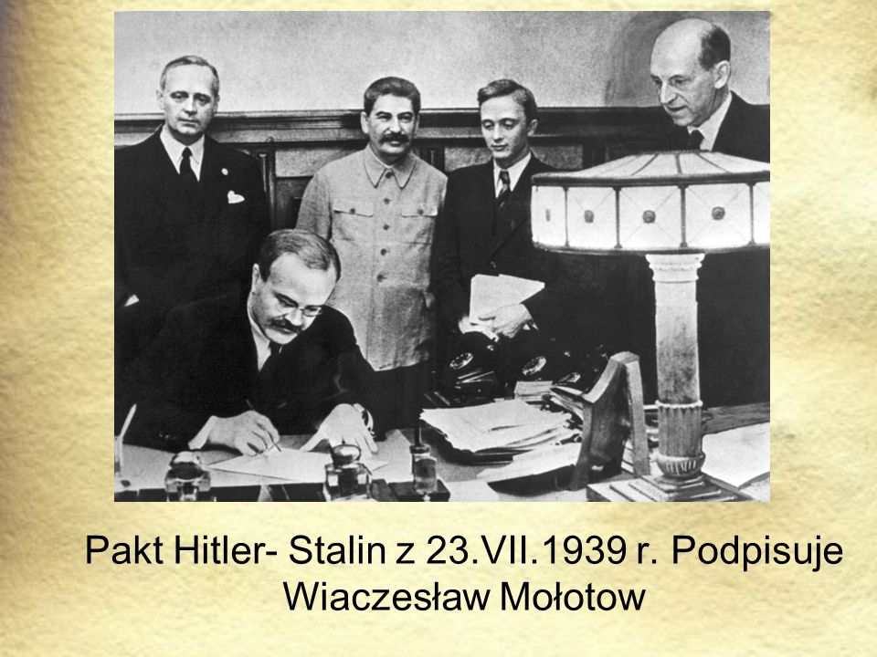 Pakt Hitler- Stalin z 23.VII.1939 r. Podpisuje Wiaczesław Mołotow