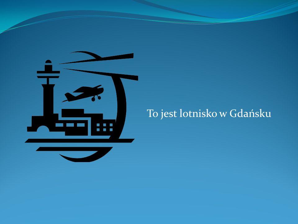 To jest lotnisko w Gdańsku