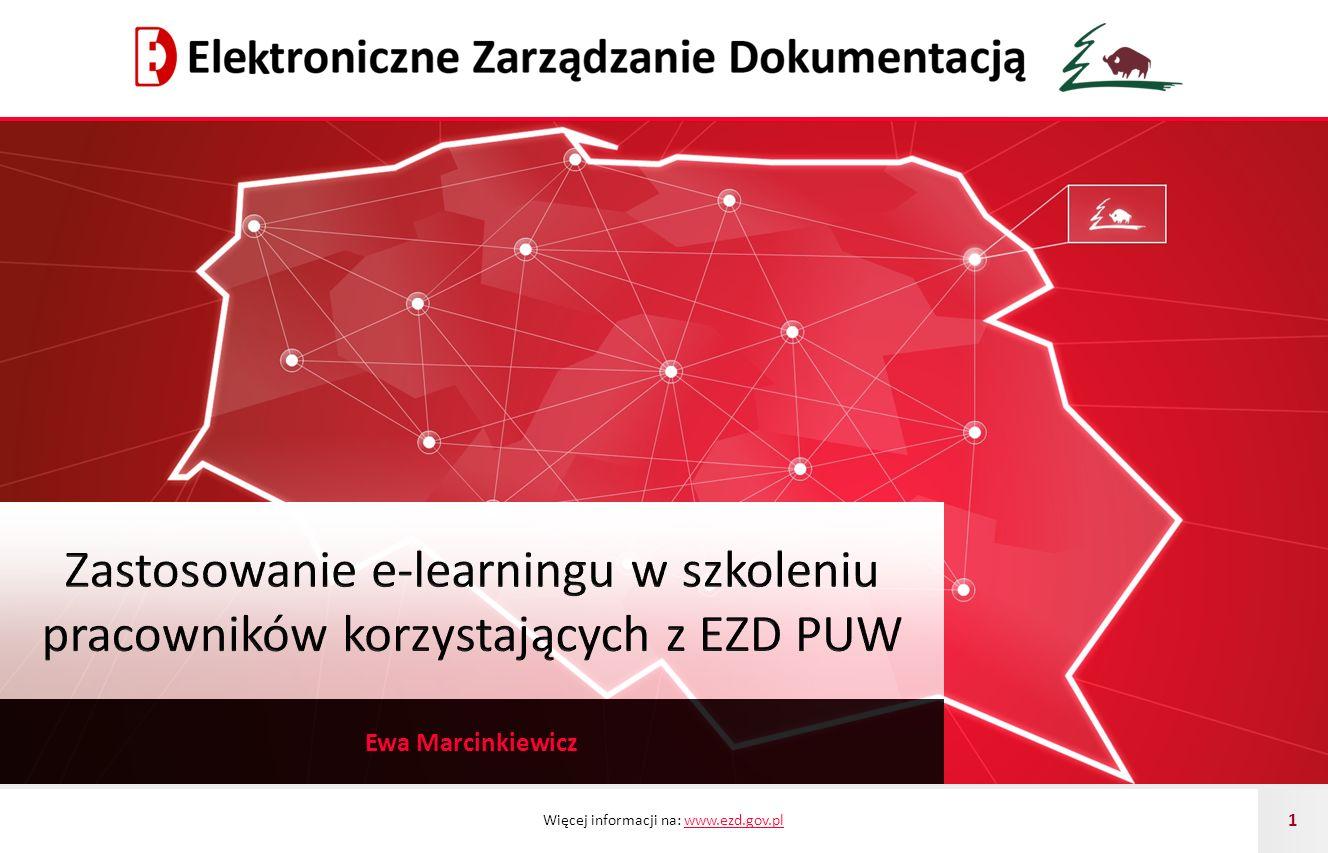 Więcej informacji na: www.ezd.gov.plwww.ezd.gov.pl 1 Ewa Marcinkiewicz