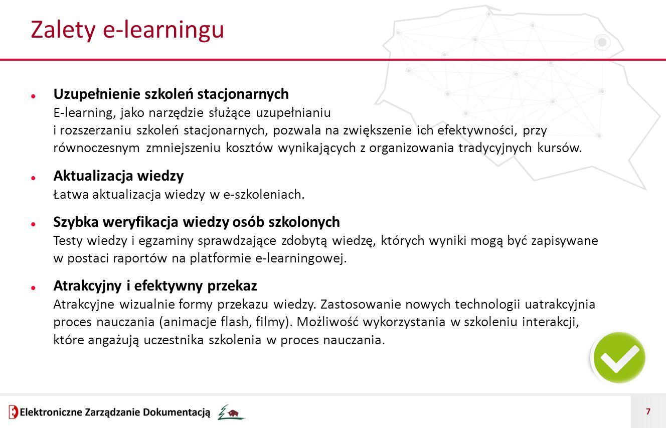 7 Zalety e-learningu Uzupełnienie szkoleń stacjonarnych E-learning, jako narzędzie służące uzupełnianiu i rozszerzaniu szkoleń stacjonarnych, pozwala