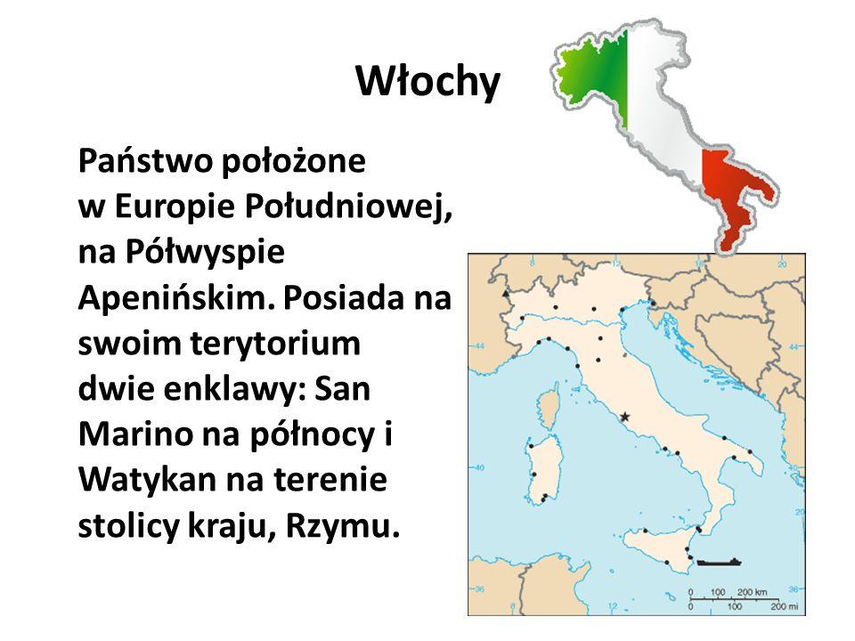 Włochy Państwo położone w Europie Południowej, na Półwyspie Apenińskim. Posiada na swoim terytorium dwie enklawy: San Marino na północy i Watykan na t