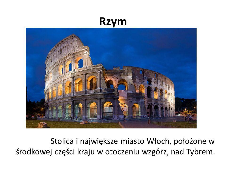 Rzym Stolica i największe miasto Włoch, położone w środkowej części kraju w otoczeniu wzgórz, nad Tybrem.