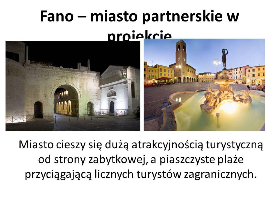 Fano – miasto partnerskie w projekcie Miasto cieszy się dużą atrakcyjnością turystyczną od strony zabytkowej, a piaszczyste plaże przyciągającą licznych turystów zagranicznych.
