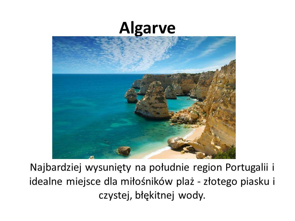 Algarve Najbardziej wysunięty na południe region Portugalii i idealne miejsce dla miłośników plaż - złotego piasku i czystej, błękitnej wody.