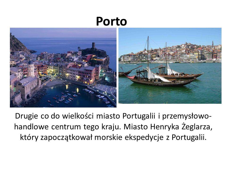 Porto Drugie co do wielkości miasto Portugalii i przemysłowo- handlowe centrum tego kraju. Miasto Henryka Żeglarza, który zapoczątkował morskie eksped