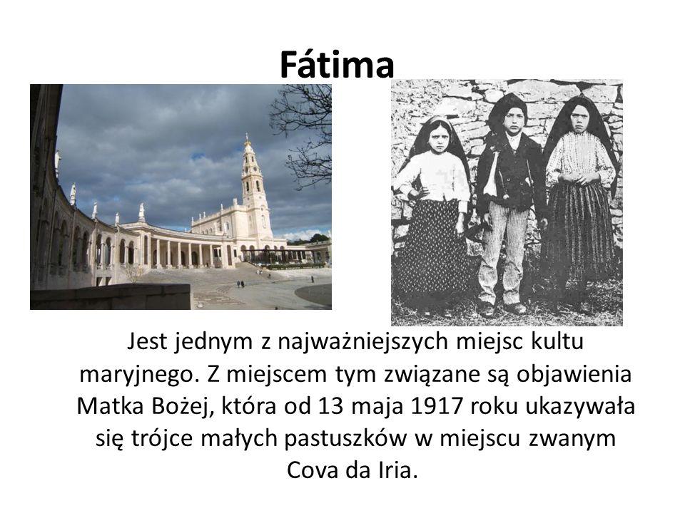Fátima Jest jednym z najważniejszych miejsc kultu maryjnego. Z miejscem tym związane są objawienia Matka Bożej, która od 13 maja 1917 roku ukazywała s