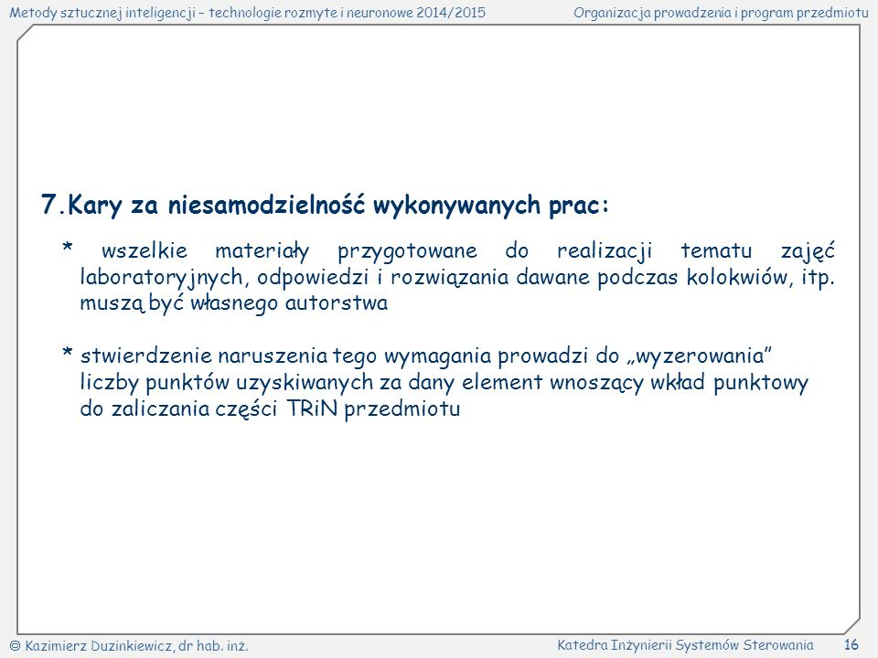 Metody sztucznej inteligencji – technologie rozmyte i neuronowe 2014/2015Organizacja prowadzenia i program przedmiotu  Kazimierz Duzinkiewicz, dr hab.