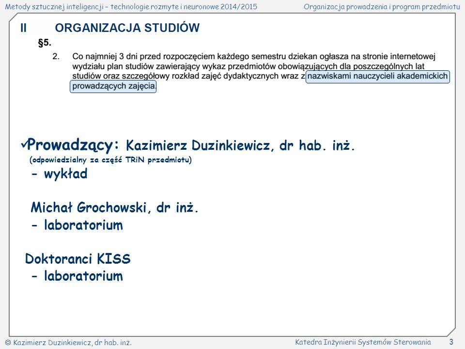 Metody sztucznej inteligencji – technologie rozmyte i neuronowe 2014/2015Organizacja prowadzenia i program przedmiotu  Kazimierz Duzinkiewicz, dr hab