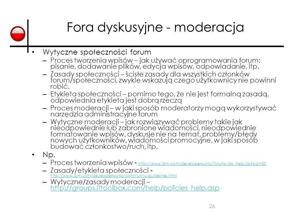 26 Fora dyskusyjne - moderacja Wytyczne społeczności forum – Proces tworzenia wpisów – jak używać oprogramowania forum: pisanie, dodawanie plików, edy