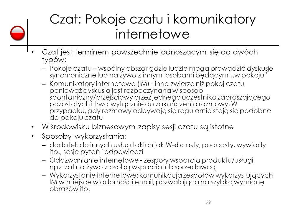 29 Czat: Pokoje czatu i komunikatory internetowe Czat jest terminem powszechnie odnoszącym się do dwóch typów: – Pokoje czatu – wspólny obszar gdzie l