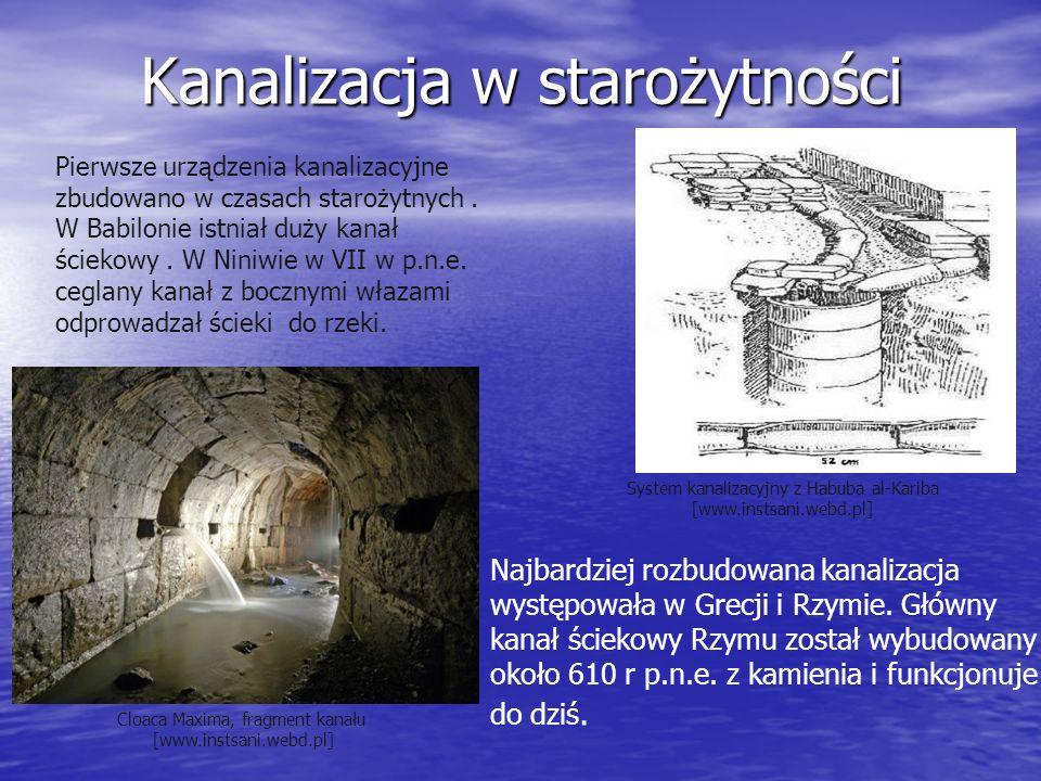 Kanalizacja w starożytności Pierwsze urządzenia kanalizacyjne zbudowano w czasach starożytnych. W Babilonie istniał duży kanał ściekowy. W Niniwie w V