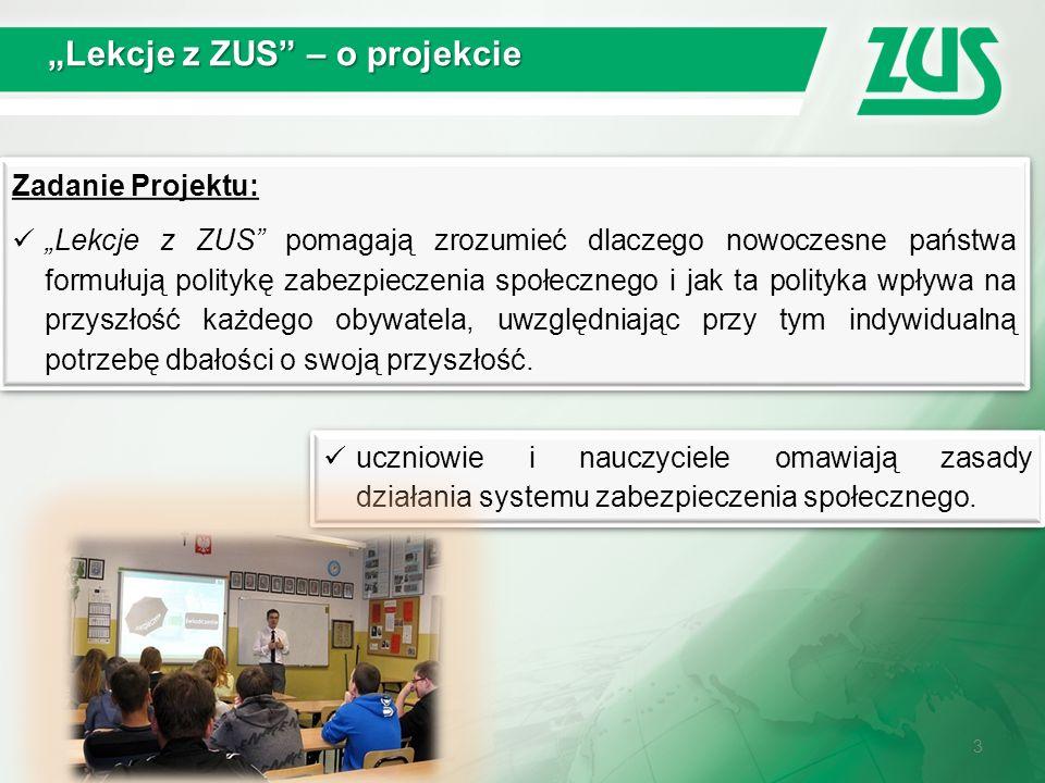 """3 """"Lekcje z ZUS"""" – o projekcie Zadanie Projektu: """"Lekcje z ZUS"""" pomagają zrozumieć dlaczego nowoczesne państwa formułują politykę zabezpieczenia społe"""