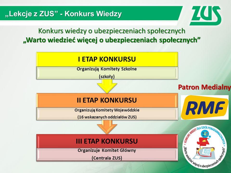 """6 """"Lekcje z ZUS"""" - Konkurs Wiedzy III ETAP KONKURSU Organizuje Komitet Główny (Centrala ZUS) II ETAP KONKURSU Organizują Komitety Wojewódzkie (16 wska"""