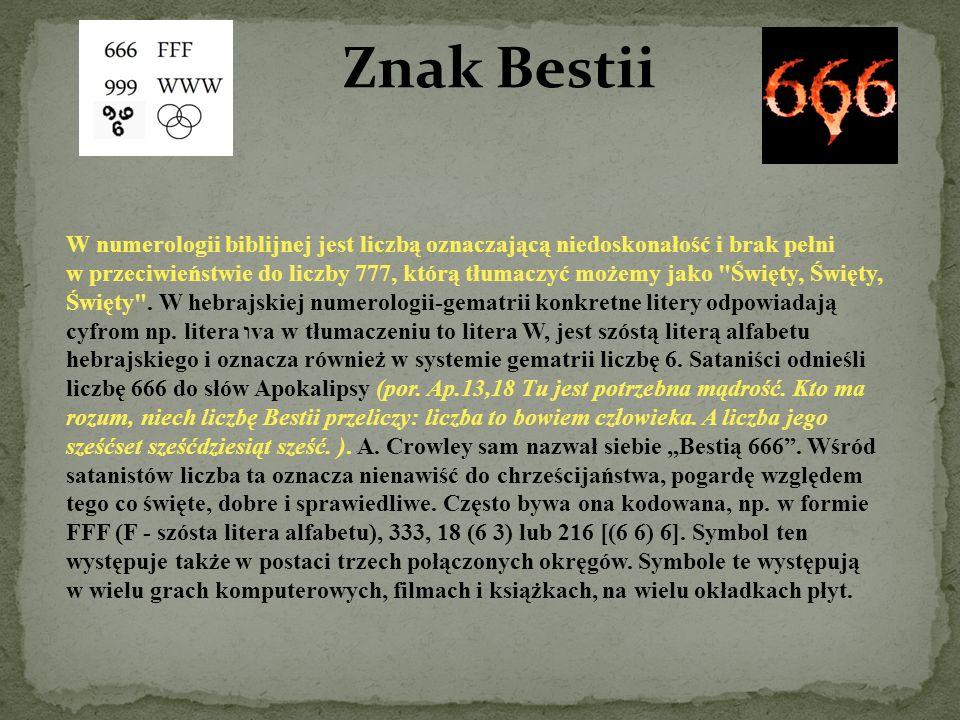 Znak Bestii W numerologii biblijnej jest liczbą oznaczającą niedoskonałość i brak pełni w przeciwieństwie do liczby 777, którą tłumaczyć możemy jako