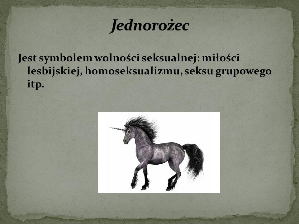 Jest symbolem wolności seksualnej: miłości lesbijskiej, homoseksualizmu, seksu grupowego itp.