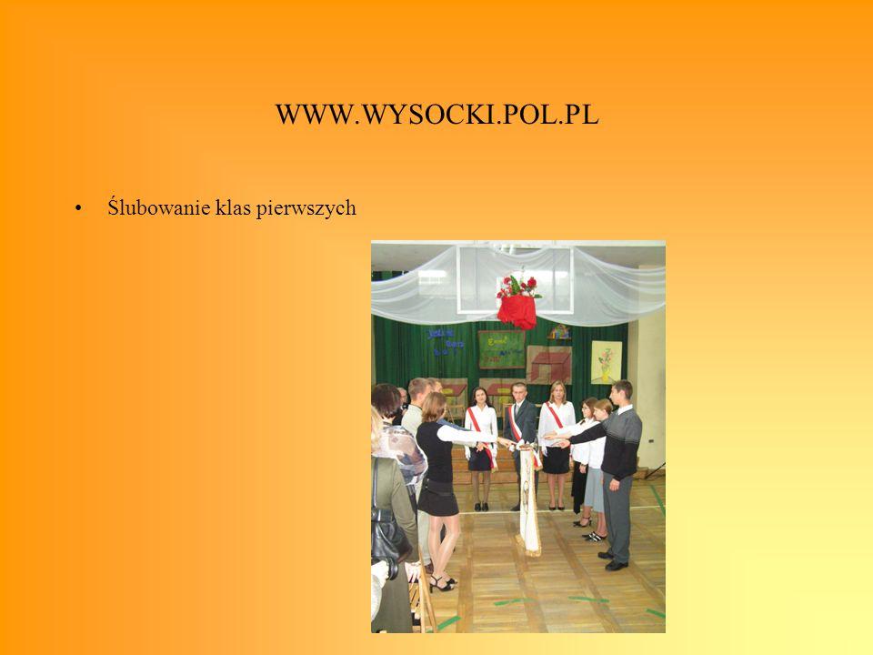 WWW.WYSOCKI.POL.PL Ślubowanie klas pierwszych