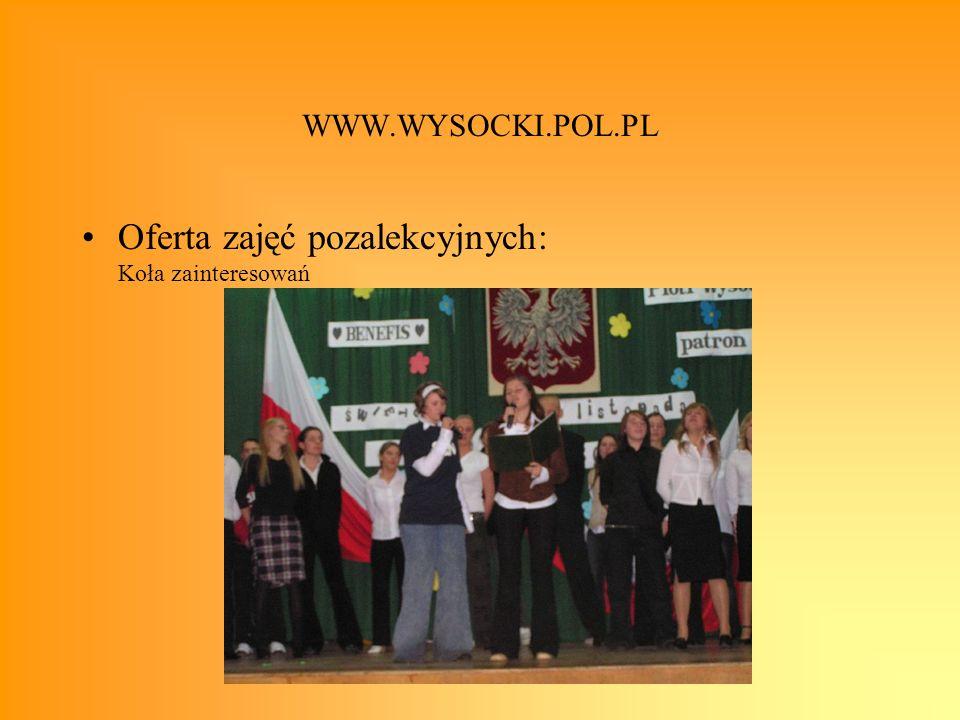 WWW.WYSOCKI.POL.PL Oferta zajęć pozalekcyjnych: Koła zainteresowań